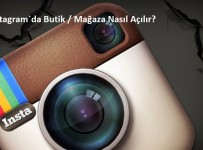 Instagram`da Nasil Butik Magaza Nasıl Acılır